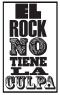 El Rock No Tiene La Culpa